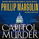 Capitol Murder (       UNABRIDGED) by Phillip Margolin Narrated by Jonathan Davis