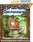 Tiger and Mouse: The Gift of Helping Others (A Children's Book with Stunning Illustrations and Teachable Moments; Perfect Bedtime Story. Volume 1)