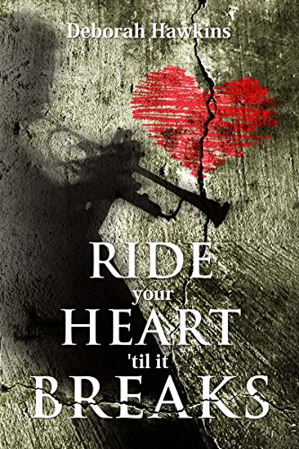 Ride Your Heart 'til It Breaks by Deborah Hawkins ebook deal