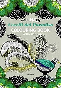 Art therapy. Uccelli del paradiso. Colouring book