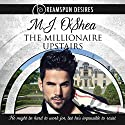 The Millionaire Upstairs Audiobook by M.J. O'Shea Narrated by Rusty Topsfield