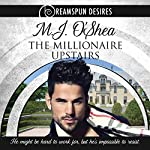 The Millionaire Upstairs | M.J. O'Shea