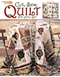 Cut, Sew, Quilt as you go  (Leisure Arts #3715)