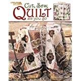 Cut, Sew, Quilt as you go  (Leisure Arts #3715) ~ Sheri A. Bignell