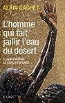 HOMME QUI FAIT JAILLIR L'EAU DU D�SER...