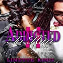 Addicted to Him, Volume 2 Audiobook by Linette King Narrated by Cee Scott