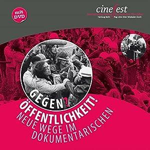GegenÖffentlichkeit!: Neue Wege im Dokumentarischen (Katalog zu CineFest)
