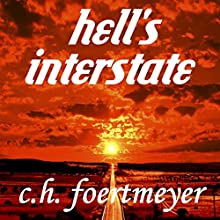 Hell's Interstate (       UNABRIDGED) by C. H. Foertmeyer Narrated by Danny Randerson