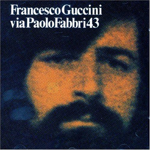 Francesco Guccini - Via Paolo Fabbri 43 - Zortam Music