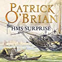 H.M.S. Surprise: Aubrey-Maturin Series, Book 3 (       UNABRIDGED) by Patrick O'Brian Narrated by Ric Jerrom