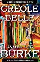 Creole Belle: A Dave Robicheaux Novel [Hardcover] [2012] First Edition Ed. James Lee Burke