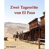 """Zwei Tagesritte von El Paso (Die Al Wolfson-Western-Shortstories 1)von """"Dirk Bongardt"""""""
