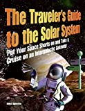 The Traveler's Guide to the Solar System...