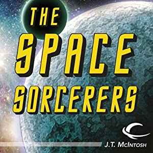 The Space Sorcerers   [J. T. McIntosh]