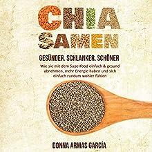 Chia Samen: Gesünder. Schlanker. Schöner Hörbuch von Donna Armas García Gesprochen von: Marike Otto