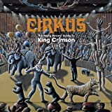 Cirkus: The Young Persons' Guide to King Crimson - Live