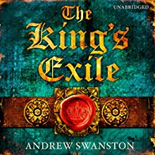 The King's Exile (       UNABRIDGED) by Andrew Swanston Narrated by David Thorpe