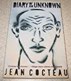 Diary of an Unknown: Jean Cocteau (1569249830) by Jean Cocteau