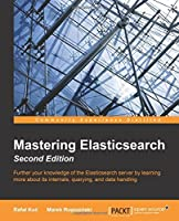 Mastering Elasticsearch, 2nd Edition Front Cover