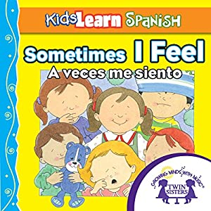 Kids Learn Spanish: Sometimes I Feel (Feelings) Audiobook