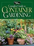 Complete Guide to Container Gardening (Better Homes & Gardens)