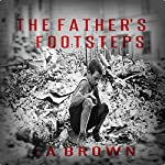 The Father's Footsteps | L. A. Brown