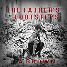 The Father's Footsteps (       UNABRIDGED) by L. A. Brown Narrated by Zach Brewster-Geisz