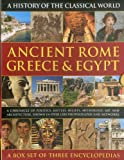 img - for History of the Classical World: Ancient Rome, Greece & Egypt: A chronicle of politics, battles, beliefs, mythology, art and architecture, shown in over 1700 photographs and artworks book / textbook / text book