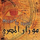 Mozart l'Egyptien: Double Quatuor en fa K. 496 pour clarinette, violon, alto, violoncelle, arghul, rababa, Kawala...