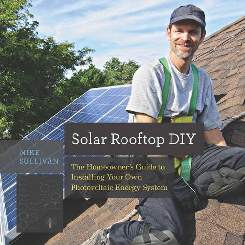 Book Cover: Solar Rooftop DIY: The Homeowner's Guide to Installing Your Own Photovoltaic Energy System