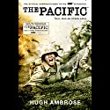 The Pacific (       UNABRIDGED) by Hugh Ambrose Narrated by Mike Chamberlain