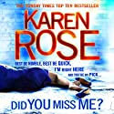 Did You Miss Me? (       UNABRIDGED) by Karen Rose Narrated by Jennifer Woodward