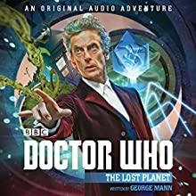 Doctor Who: The Lost Planet: 12th Doctor Audio Original Radio/TV Program by George Mann Narrated by Nicola Bryant