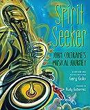 Spirit Seeker: John Coltrane's Musical Journey