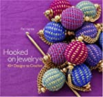 Hooked on Jewelry: 40+ Designs to Cro...