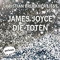 Die Toten Hörbuch von James Joyce Gesprochen von: Christian Brückner