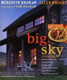 Big Sky Cooking: Cooking for Family and Friends in the Heart of Montana