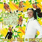 Smells Like A Party Chuck & The Hulas