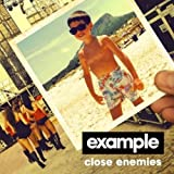 EXAMPLE - CLOSE ENEMIES (RADIO EDIT)