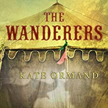 The Wanderers (       UNABRIDGED) by Kate Ormand Narrated by Luci Christian