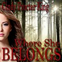 Where She Belongs (       UNABRIDGED) by Cindy Procter-King Narrated by R. E. Chambliss