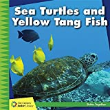 Sea Turtles and Yellow Tang Fish (21st Century Junior Library: Better Together)