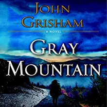Gray Mountain: A Novel (       ABRIDGED) by John Grisham Narrated by Catherine Taber