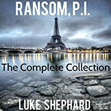 Ransom, P.I.: The Complete Collection (       UNABRIDGED) by Luke Shephard Narrated by Steven Jay Cohen