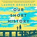 Our Short History: A Novel Audiobook by Lauren Grodstein Narrated by Karen White