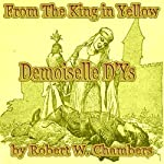 Demoiselle D'Ys: The King in Yellow | Robert W. Chambers