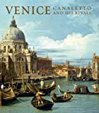 Venice: Canaletto and His Rivals (National Gallery London)