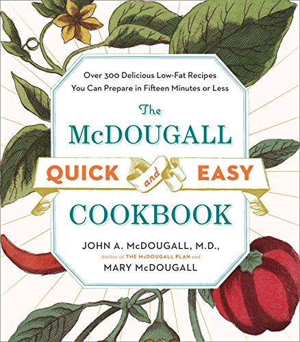 The McDougall Quick and Easy Cookbook: Over 300 Delicious Low-Fat Recipes You Can Prepare in Fifteen Minutes or Less (Mcdougall Program compare prices)