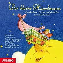 Der kleine Häwelmann: Geschichten, Lieder und Gedichte zur guten Nacht Hörspiel von  div. Gesprochen von:  div.