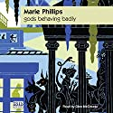 Gods Behaving Badly Audiobook by Marie Phillips Narrated by Glen McCready